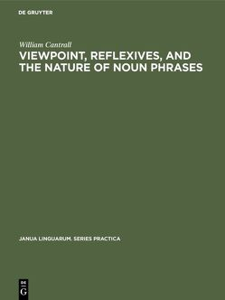 Viewpoint, Reflexives, and the Nature of Noun Phrases von Cantrall,  William
