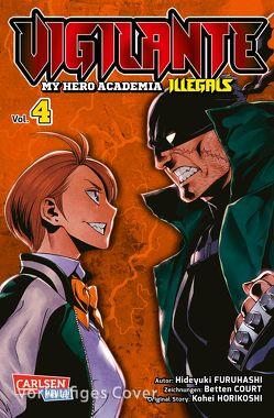 Vigilante – My Hero Academia Illegals 4 von Bockel,  Antje, Furuhashi,  Hideyuki, Horikoshi,  Kohei