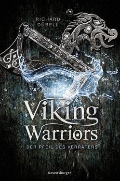 Viking Warriors 3: Der Pfeil des Verräters von Dübell,  Richard