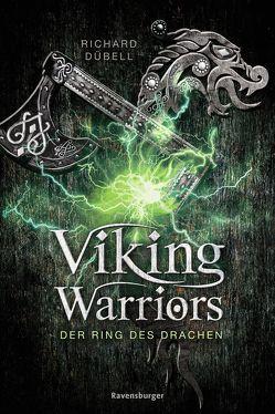 Viking Warriors, Band 2: Der Ring des Drachen von Dübell,  Richard