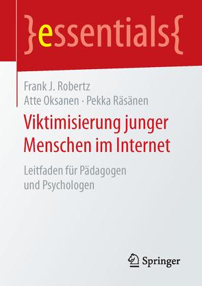 Viktimisierung junger Menschen im Internet von Oksanen,  Atte, Räsänen,  Pekka, Robertz,  Frank J.