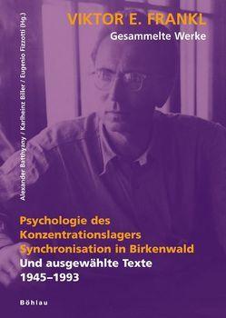 Viktor E. Frankl – Gesammelte Werke / Psychologie des Konzentrationslagers. Synchronisation in Birkenwald von Batthyany,  Alexander, Biller,  Karlheinz, Fizzotti,  Eugenio, Frankl,  Viktor E.