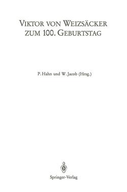 Viktor von Weizsäcker zum 100. Geburtstag von Hahn,  P., Jacob,  W.