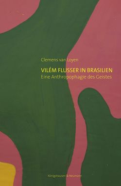 Vilém Flusser in Brasilien von van Loyen,  Clemens
