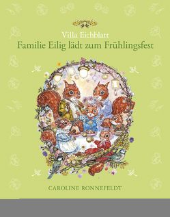 Villa Eichblatt – Familie Eilig lädt zum Frühlingsfest von Ronnefeldt,  Caroline