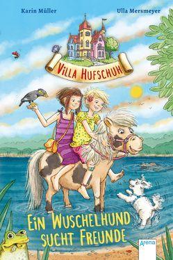 Villa Hufschuh (4). Ein Wuschelhund sucht Freunde von Mersmeyer,  Ulla, Mueller,  Karin
