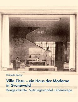 Villa Zissu – ein Haus der Moderne in Grunewald von Dr. Becker,  Heidede