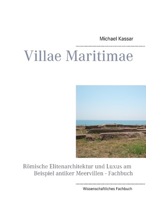 Villae Maritimae von Kassar,  Michael