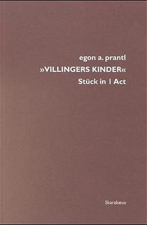 Villingers Kinder von Prantl,  Egon A.
