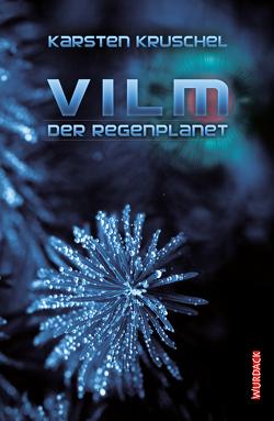 Vilm – Der Regenplanet von Kruschel,  Karsten