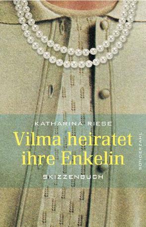 Vilma heiratet ihre Enkelin von Riese,  Katharina