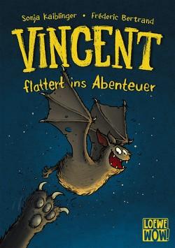 Vincent flattert ins Abenteuer von Bertrand,  Fréderic, Kaiblinger,  Sonja