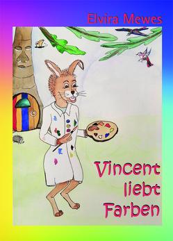 Vincent liebt Farben von Mewes,  Elvira