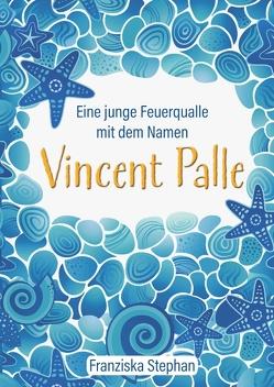 Vincent Palle von Stephan,  Franziska