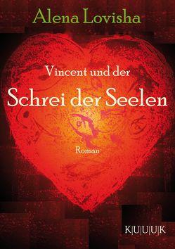 Vincent und der Schrei der Seelen von Lovisha,  Alena