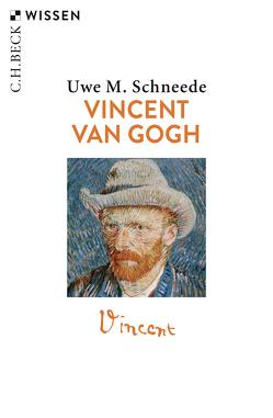 Vincent van Gogh von Schneede,  Uwe M.