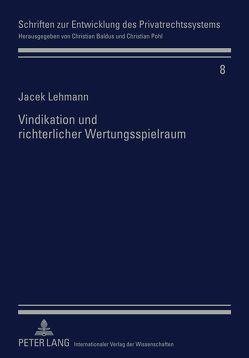 Vindikation und richterlicher Wertungsspielraum von Lehmann,  Jacek
