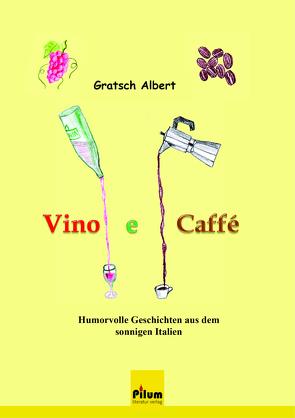 Vino e Caffé von Gratsch,  Albert