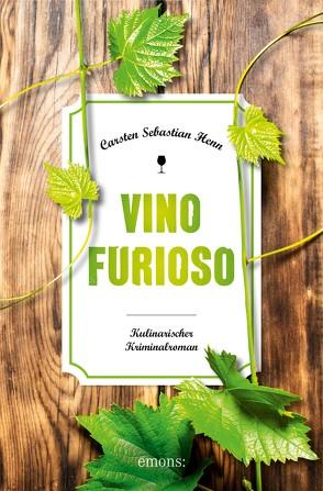 Vino Furioso von Henn,  Carsten Sebastian