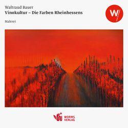 Vinokultur – Die Farben Rheinhessens von Bauer,  Waltraud