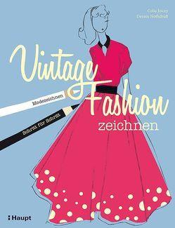 Vintage Fashion zeichnen von Joicey,  Celia, Nothdruft,  Dennis