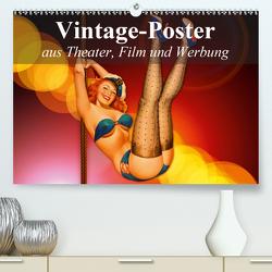 Vintage-Poster aus Theater, Film und Werbung (Premium, hochwertiger DIN A2 Wandkalender 2021, Kunstdruck in Hochglanz) von Stanzer,  Elisabeth