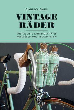 Vintage-Räder von Heissenberger,  Michaela, Zaghi,  Gianluca