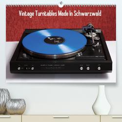 Vintage Turntables Made In Schwarzwald (Premium, hochwertiger DIN A2 Wandkalender 2021, Kunstdruck in Hochglanz) von Mueller,  Gerhard