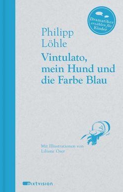 Vintulato, mein Hund und die Farbe Blau von Löhle,  Philipp, Oser,  Liliane