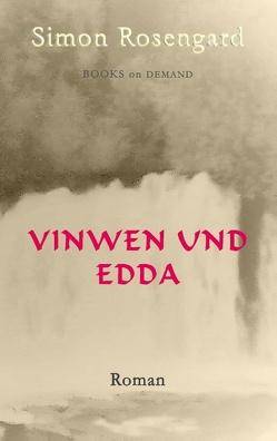 Vinwen und Edda von Rosengard,  Simon