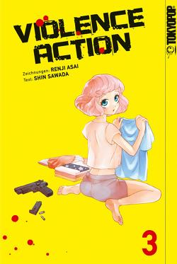 Violence Action – Band 3 von Asai,  Renji, Sawada,  Shin