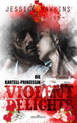 Violent Delights – Die Kartellprinzessin von Bürkner,  Corinna, Hawkins,  Jessica