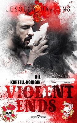 Violent Ends – Die Kartell-Königin von Bürkner,  Corinna, Hawkins,  Jessica