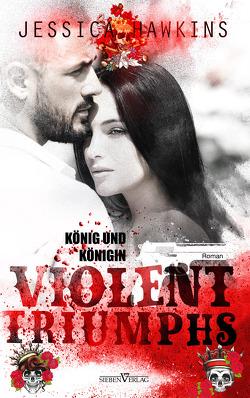 Violent Triumphs – König und Königin von Corinna,  Bürkner, Jessica,  Hawkins