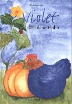 Violet das blaue Huhn von Neumann,  Ulla