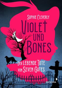 Violet und Bones von Cleverly,  Sophie, Erdmann,  Birgit