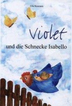 Violet und die Schnecke Isabello von Neumann,  Ulla