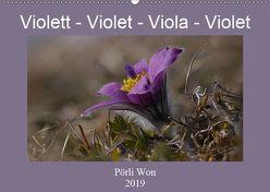 Violett – Violet – Viola – Violet (Wandkalender 2019 DIN A2 quer) von Won,  Pörli