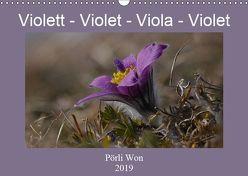 Violett – Violet – Viola – Violet (Wandkalender 2019 DIN A3 quer) von Won,  Pörli