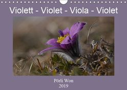 Violett – Violet – Viola – Violet (Wandkalender 2019 DIN A4 quer) von Won,  Pörli