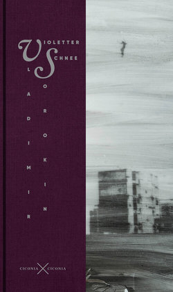 Violetter Schnee von Furrer,  Beat, Lucker,  Thomas, Sorokin,  Vladimir, Trottenberg,  Dorothea, Velminski,  Wladimir