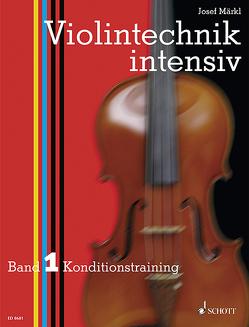 Violintechnik intensiv von Märkl,  Josef