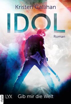 VIP-Reihe / Idol – Gib mir die Welt von Callihan,  Kristen, Klüver Anika