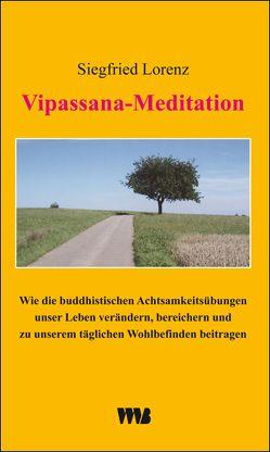 Vipassana-Meditation von Lorenz,  Siegfried