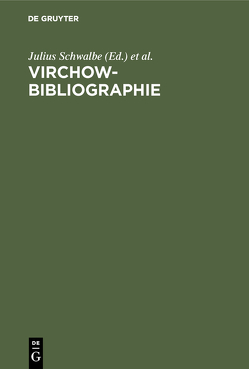 Virchow-Bibliographie von Becher,  Wolf, Schwalbe,  Julius