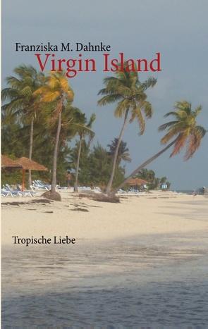 Virgin Island von Dahnke,  Franziska M.