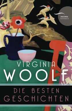Virginia Woolf – Die besten Geschichten (Neuübersetzung) von Kröning,  Christel, Woolf,  Virginia
