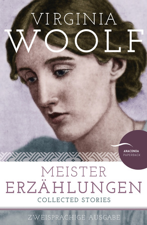 Virginia Woolf – Meistererzählungen / Collected Stories von Kröning,  Christel, Woolf,  Virginia