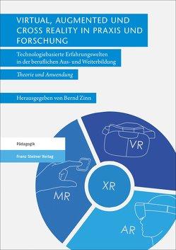 Virtual, Augmented und Cross Reality in Praxis und Forschung von Zinn,  Bernd