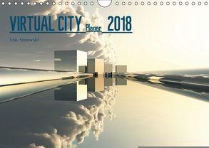 VIRTUAL CITY PLANER 2018 (Wandkalender 2018 DIN A4 quer) von Steinwald,  Max